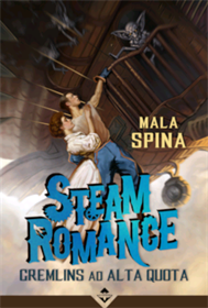 STEAM ROMANCE: GREMLINS AD ALTA QUOTA